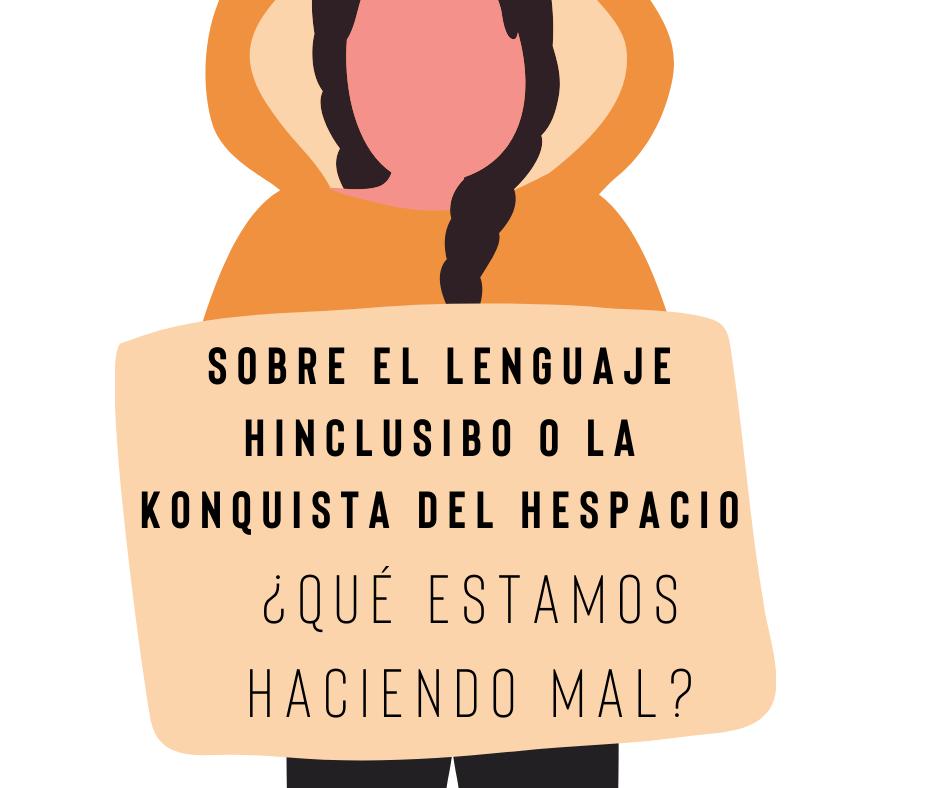 El lenguaje inclusivo (o la conquista del Espacio)